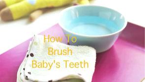 How to Brush Baby's Teeth