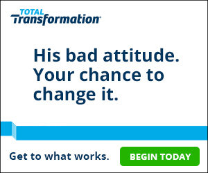 His bad attitude. Your chance to change it. Get to what works with Total Transformation