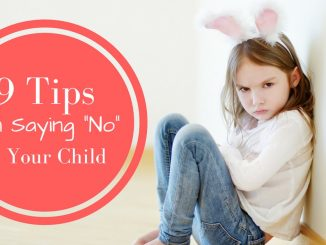 "9 Tips on Saying ""No"" to Your Child"